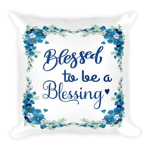Blessed to be a Blessing Basic Pillow