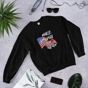 Make America Love Again Unisex Sweatshirt