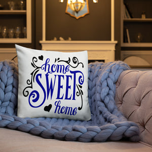 Home Sweet Home Premium Pillow
