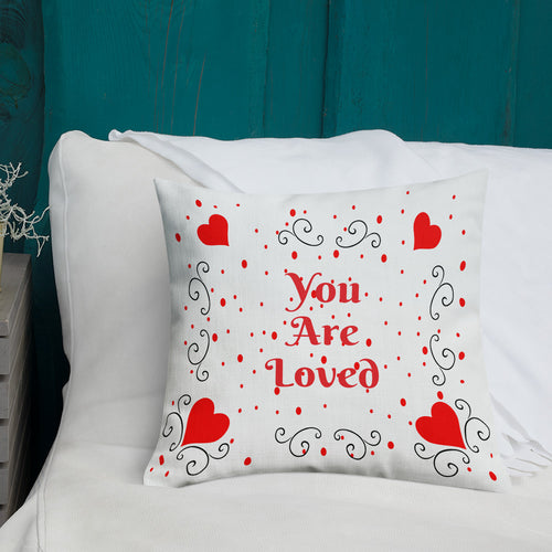 You Are Loved Premium Pillow