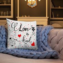 Load image into Gallery viewer, Love is Kind Premium Pillow