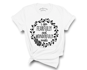 """Fearfully & Wonderfully Made"" Tee"