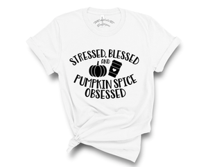 """Stress Blessed and Pumpkin Spice Obsessed"" Tee"