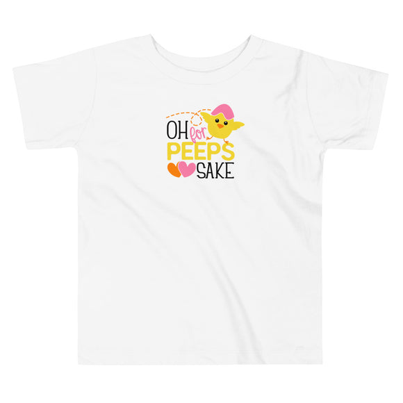 Oh For Peeps Sake Toddler Tee - MANY COLORS!