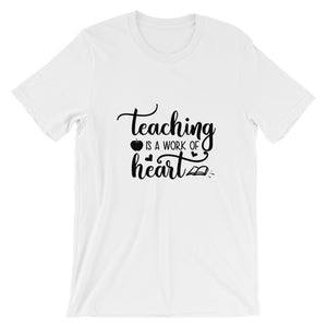 """Teaching is a Work of Heart"" Tee - MANY COLORS!"