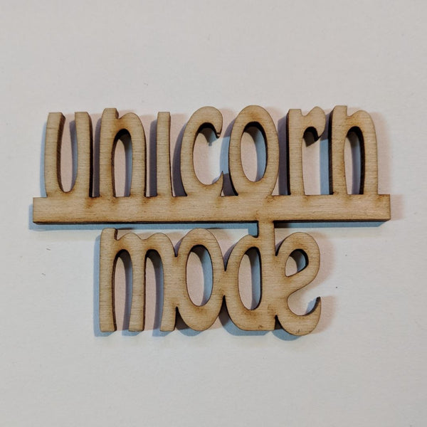 Unicorn Mode Wood