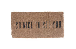 "So Nice to See You Doormat | 32"" x 16"""