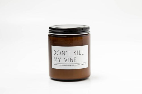 Don't Kill My Vibe Candle | 8 oz.