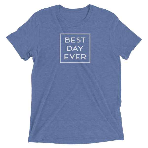 Best Day Ever Short sleeve t-shirt