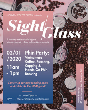 SightGlass | Phin Party: Vietnamese Coffee, Roasting, Cupping, Phin Brewing
