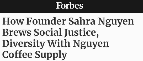 forbes vietnamese coffee social justice nguyen coffee supply diversity sahra nguyen phin filter woman founder first generation