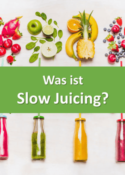▷ Was ist Slow Juicing? Slow Juice - Der Trend im Detail