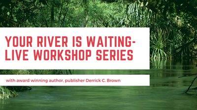 YOUR RIVER IS WAITING. Creative writing and publishing workshop with Derrick C. Brown