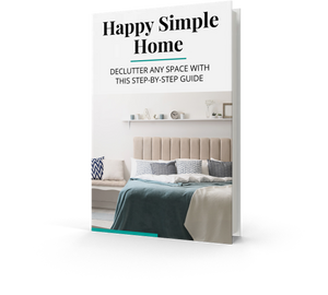 Happy Simple Home: A Step-by-Step Decluttering Guide (Digital Download)