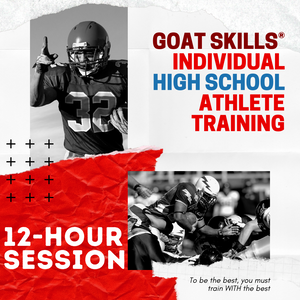 GOAT Skills® Individual HIGH SCHOOL Athlete Training Session - 12 Session Block
