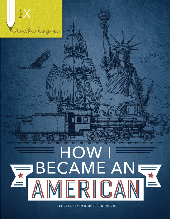 Anthologies X: How I Became an American