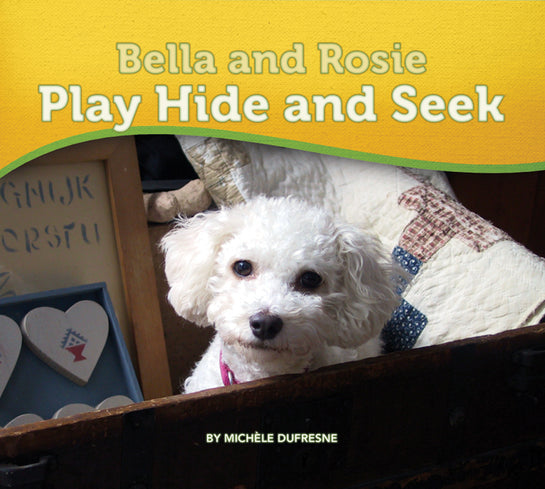 Bella and Rosie Play Hide and Seek