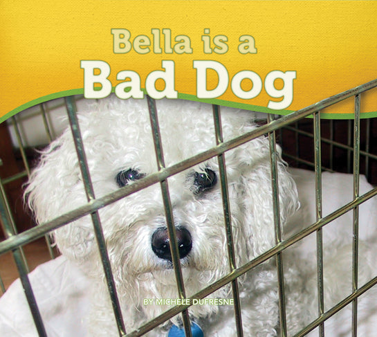 Bella is a Bad Dog