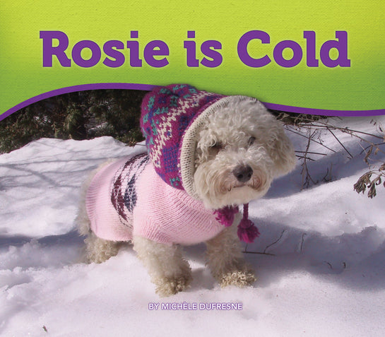 Rosie is Cold