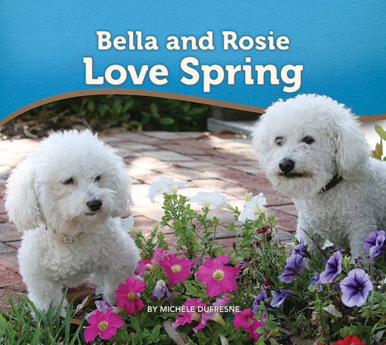 Bella and Rosie Love Spring