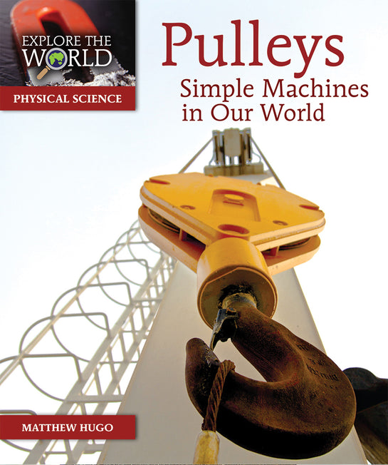 Pulleys: Simple Machines in Our World