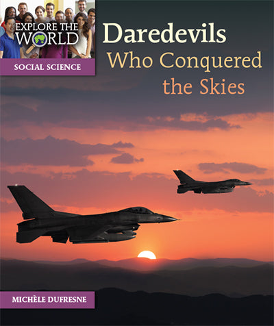 Daredevils Who Conquered the Skies