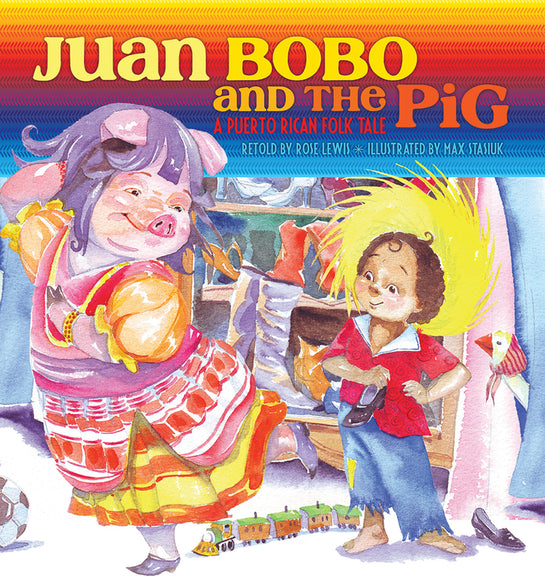 Juan Bobo and the Pig: A Puerto Rican Folk Tale