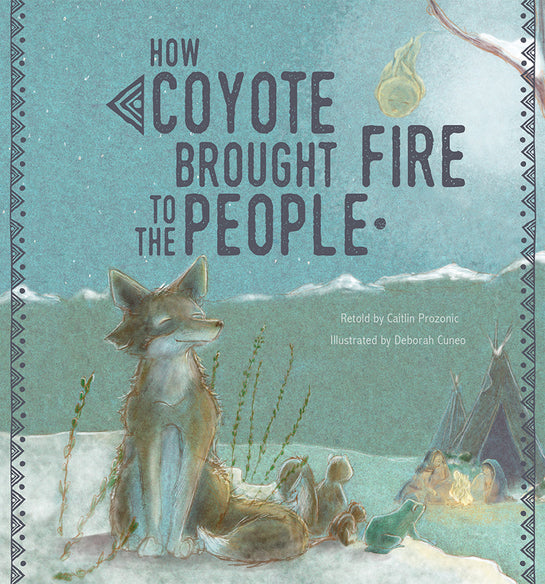 How Coyote Brought Fire to the People