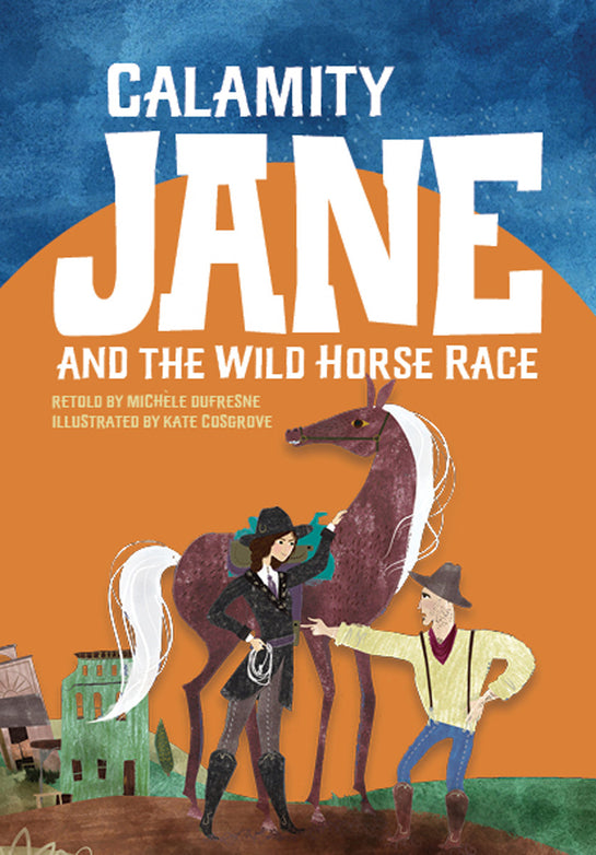 Calamity Jane and the Wild Horse Race