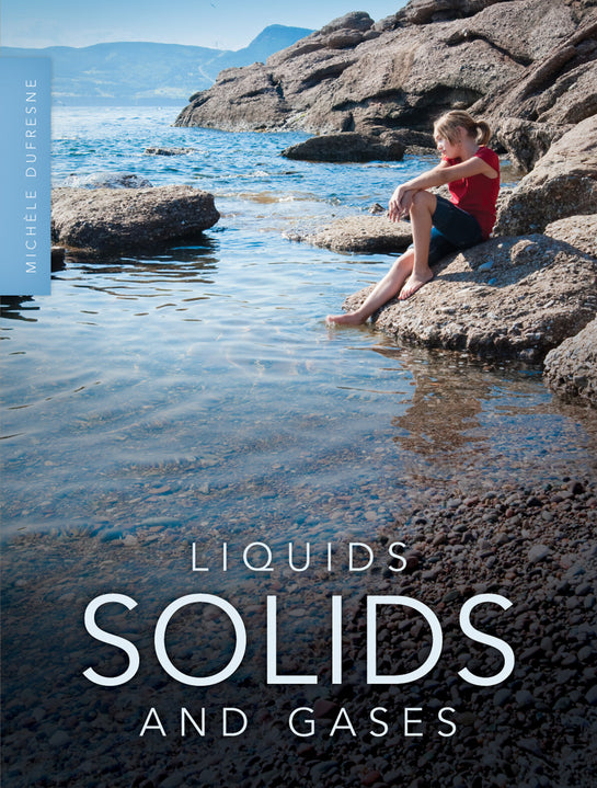 Liquids, Solids, and Gases