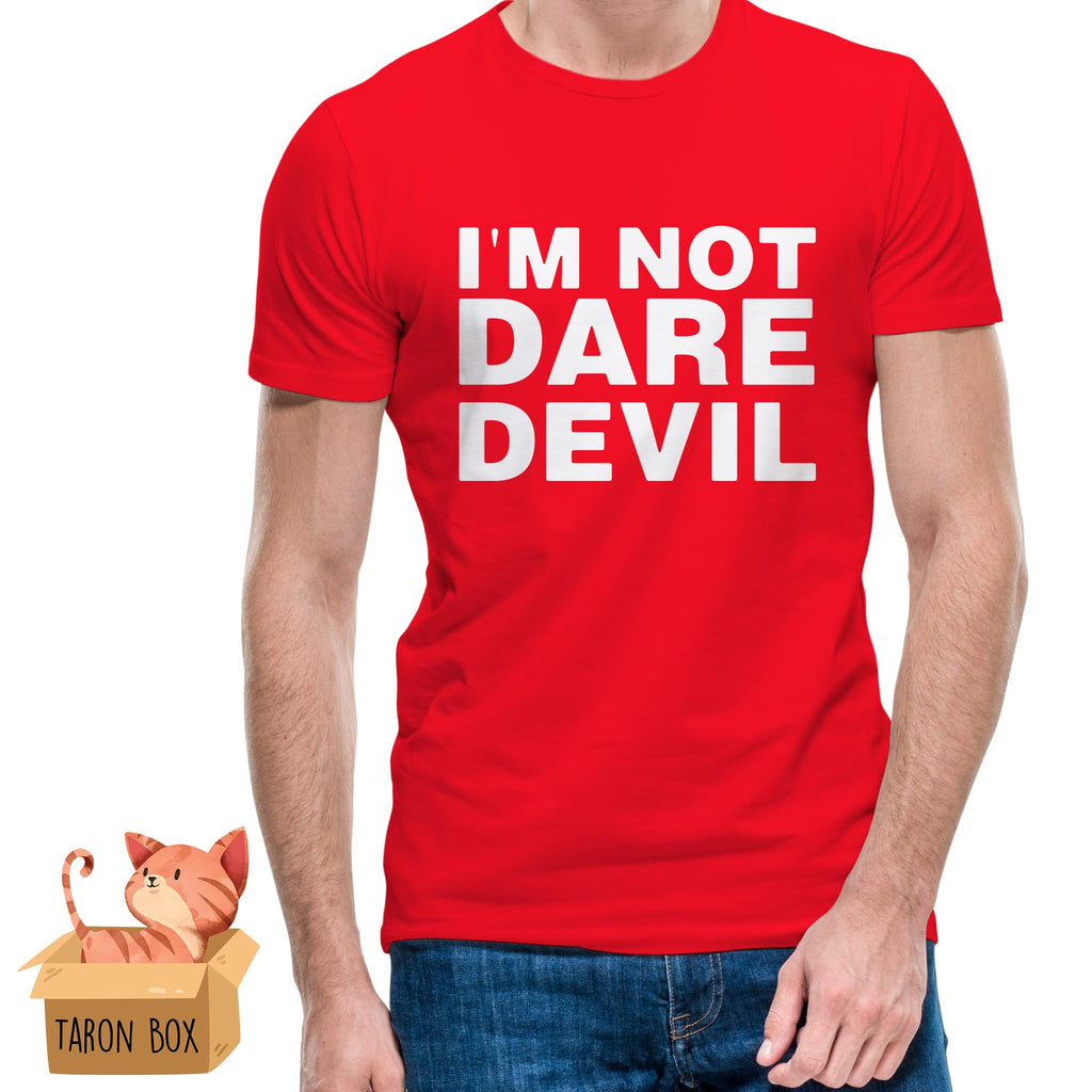 Camiseta unisex I'm not Dare Devil