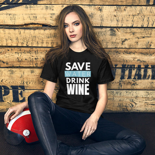 Save Water Drink Wine - Short-Sleeve Unisex T-Shirt