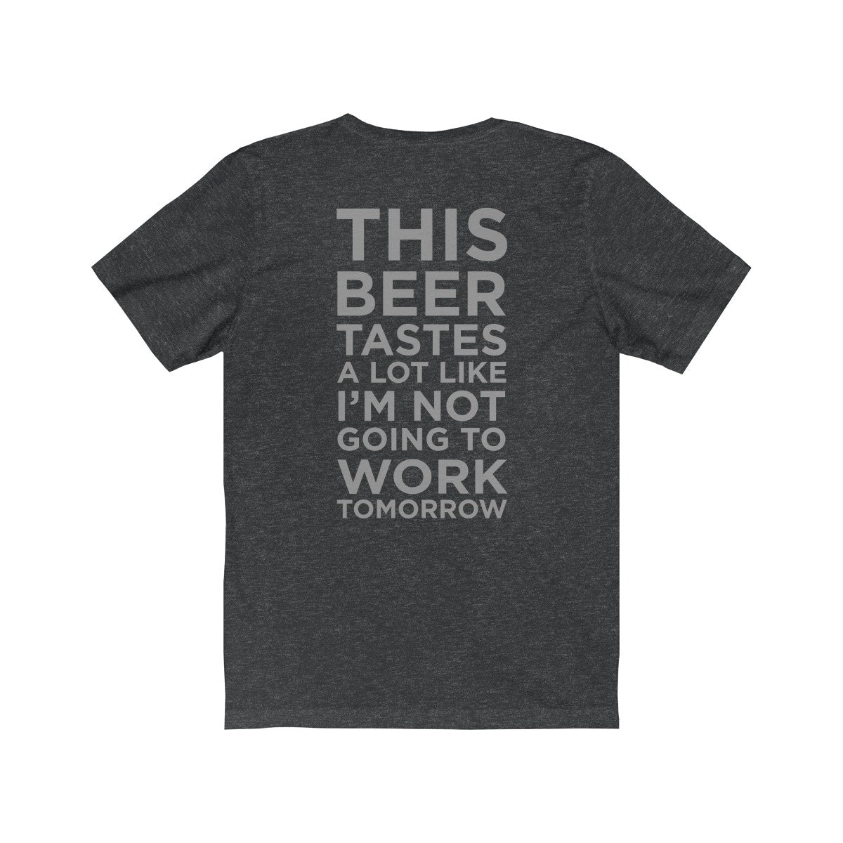 TapRoomGear.com - Not Going to Work T-Shirt