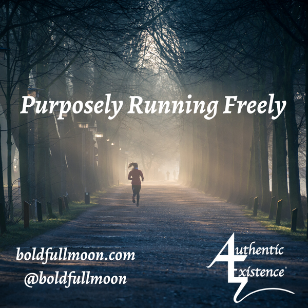 Purposely Running Freely