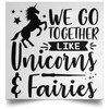 We Go Together Like Unicorns And Fairies Satin Square Poster