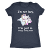 I'm not lazy Next Level Womens Triblend