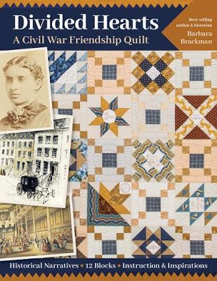 Divided Hearts A Civil War Friendship Quilt