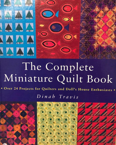 The Complete Miniature Quilt Book