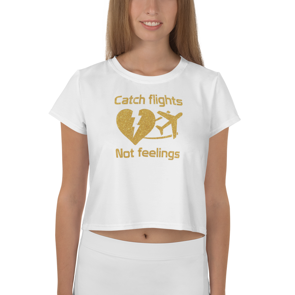 Catch Flight Not Feelings Crop Tee