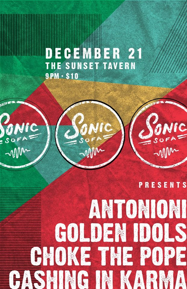 Sonic Sofa Presents... Antonioni, Golden Idols, Choke the Pope, Cashing In Karma on December 28th