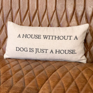 A House Without A Dog Pillow