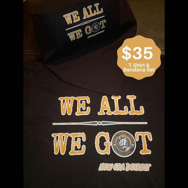 """We All We Got"" T-Shirt & Bandana Set"