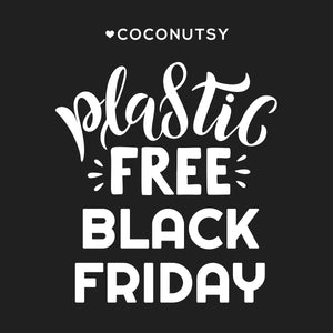 Plastic Free Black Friday Sale