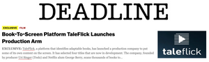 Deadline: Book-To-Screen Platform TaleFlick Launches Production Arm