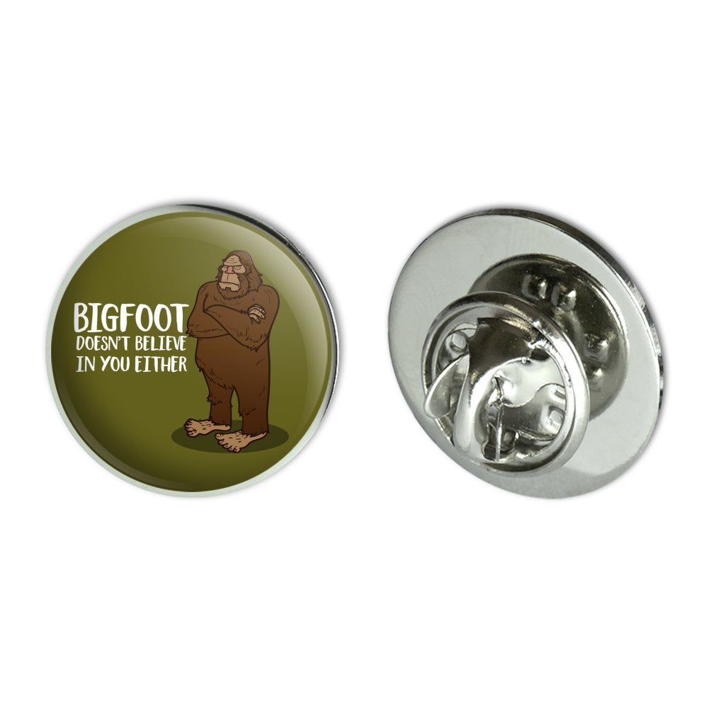 "Bigfoot Doesn't Believe In You Either Metal 0.75"" Lapel Hat Pin Tie Tack Pinback"