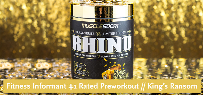 Fitness Informant #1 Rated Preworkout // King's Ransom
