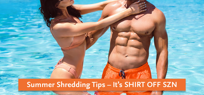 Summer Shredding | Tips for your Beach Body