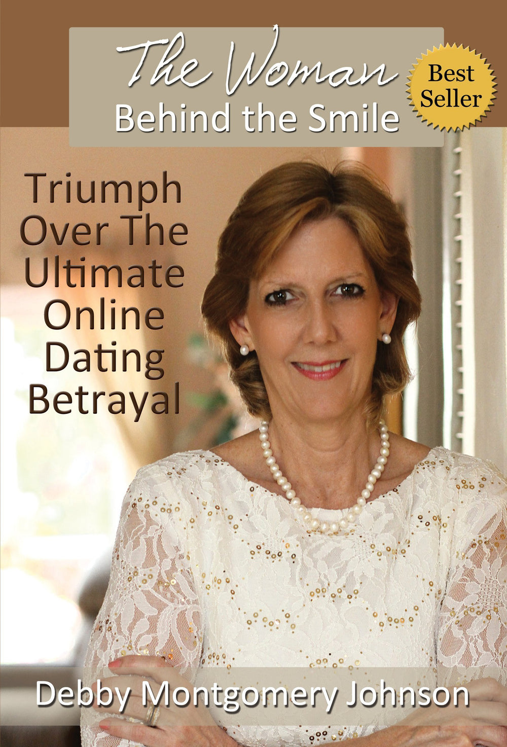 The Woman Behind The Smile - Triumph Over the Ultimate Dating Betrayal - BenfoComplete