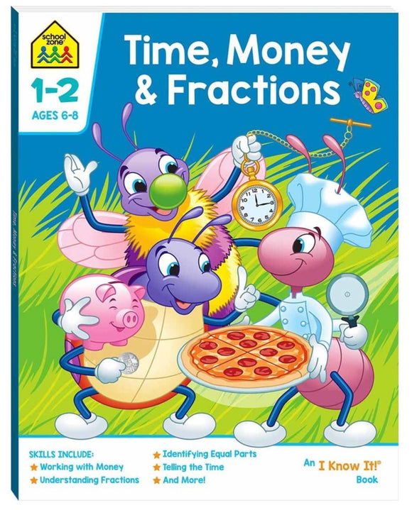 SCHOOL ZONE 6-8 TIME MONEY & FRACTIONS A
