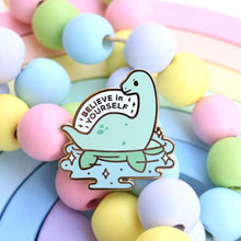 Load image into Gallery viewer, Believe In Yourself Loch Ness Pin